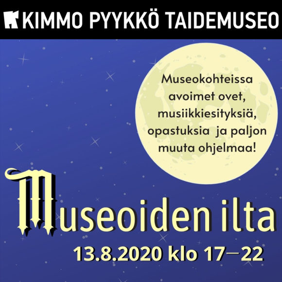Museoiden ilta 13.8.2020 Kimmo Pyykkö -taidemuseossa ja Kangasala-talossa.