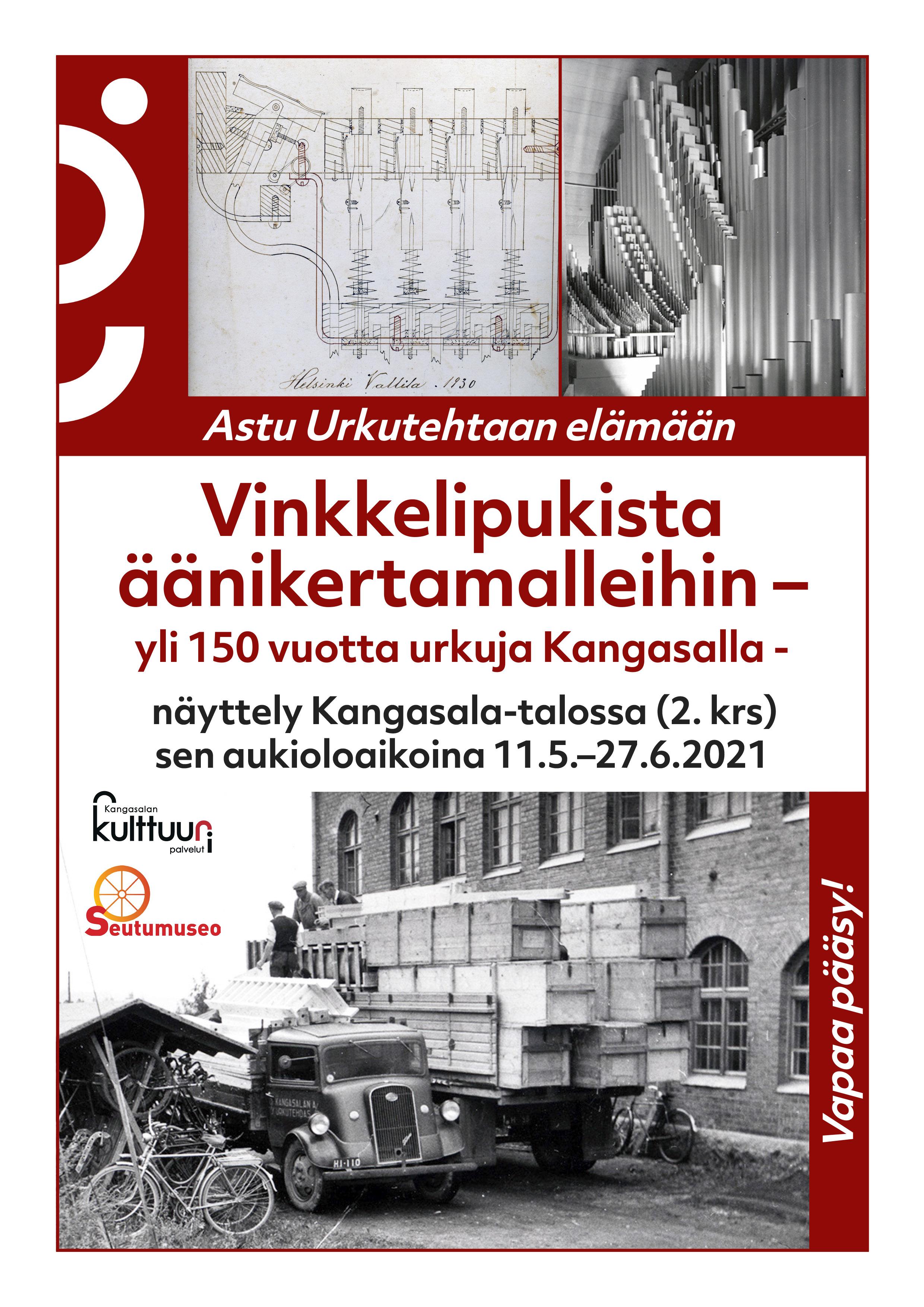 Vinkkelipukista äänikertamalleihin – yli 150 vuotta urkuja Kangasalla -näyttely Kangasala-talossa 11.5.-27.6.2021.